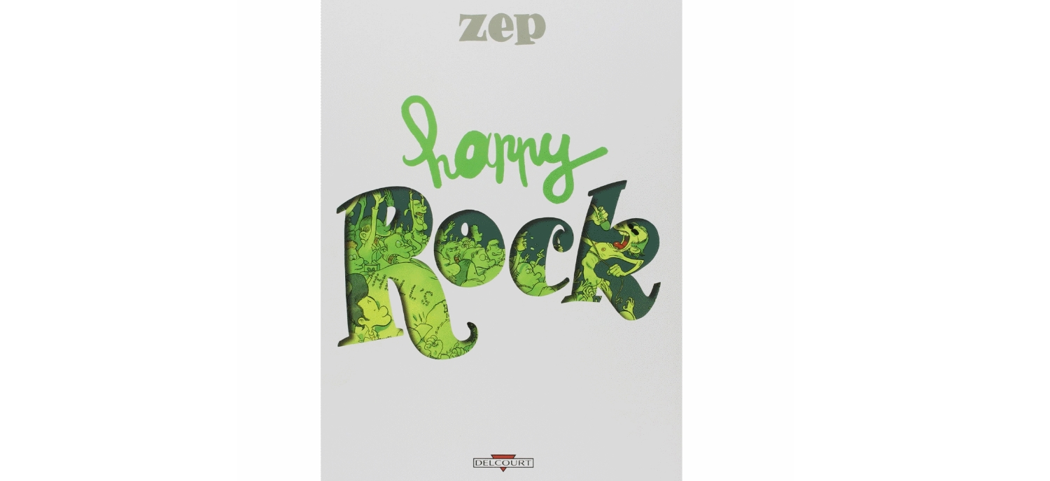 « Happy Rock », Zep, (BD)